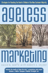 David B. Wolfe: Ageless Marketing : Strategies for Reaching the Hearts and Minds of the New Customer Majority
