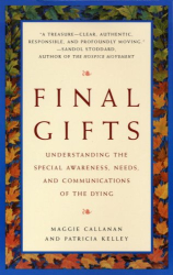 Maggie Callanan and Patricia Kelley: Final Gifts: Understanding the Special Awareness, Needs, and Communications of the Dying
