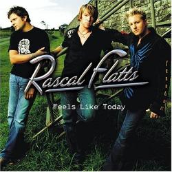 Rascal Flatts - Feels Like Today