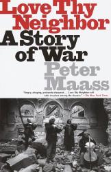 Peter Maass: Love Thy Neighbor : A Story of War (Vintage)