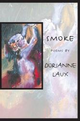 Dorianne Laux: Smoke
