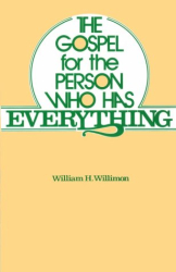 William H. Willimon: The Gospel for the Person Who Has Everything