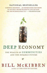 Bill McKibben: Deep Economy: The Wealth of Communities and the Durable Future