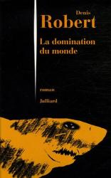 Denis Robert: La domination du monde