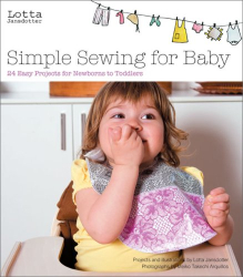 Lotta Jansdotter: Lotta Jansdotter's Simple Sewing for Baby: 20 Easy Projects for Newborns to Toddlers