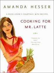 Amanda Hesser: Cooking for Mr. Latte