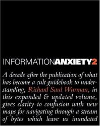 Richard Saul Wurman: Information Anxiety 2