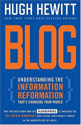 Hugh Hewitt: Blog : Understanding the Information Reformation That's Changing Your World