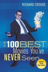 Richard Crouse: The 100 Best Movies You've Never Seen