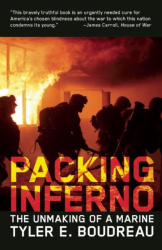 Tyler E. Boudreau: Packing Inferno: The Unmaking of a Marine (Feral House)