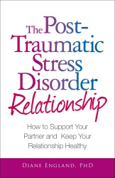 Diane England: The Post Traumatic Stress Disorder Relationship: How to Support Your Partner and Keep Your Relationship Healthy