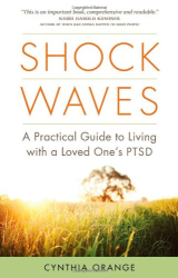 Cynthia Orange: Shock Waves: A Practical Guide to Living with a Loved One's PTSD