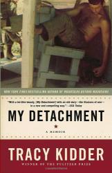 Tracy Kidder: My Detachment: A Memoir