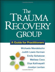 Michaela Mendelsohn PhD: The Trauma Recovery Group: A Guide for Practitioners