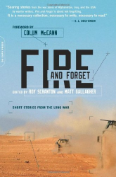 Matt Gallagher, editor: Fire and Forget: Short Stories from the Long War