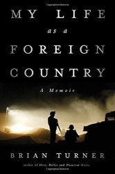 Brian Turner: My Life as a Foreign Country: A Memoir