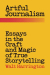 Walt Harrington: Artful Journalism: Essays in the Craft and Magic of True Storytelling