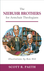 Scott R. Paeth: The Niebuhr Brothers for Armchair Theologians