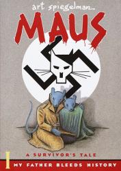 Art Spiegelman: Maus I: A Survivor's Tale: My Father Bleeds History