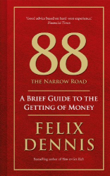 : 88 - The Narrow Road: A Brief Guide to the Getting of Money