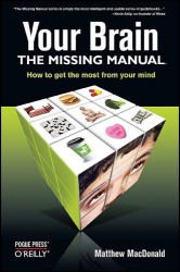 Matthew MacDonald: Your Brain: The Missing Manual