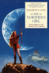 Elizabeth A. Lynn: Chronicles of Tornor 3: The Northern Girl (Chronicles of Tornor)