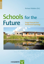 Rotraut Walden (Ed.): Schools for the Future: Design Proposals from Architectural Psychology