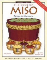 The Book of Miso: Savory, High-Protein Seasoning: by William Shurtleff and Akiko Aoyagi