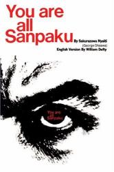 You Are All Sanpaku: by Sakurazawa Nyoiti (George Ohsawa with William Dufty)