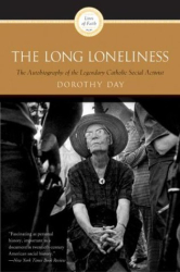 Dorothy Day: The Long Loneliness