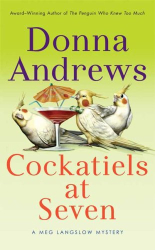 Donna Andrews: Cockatiels at Seven (Meg Langslow Mysteries)