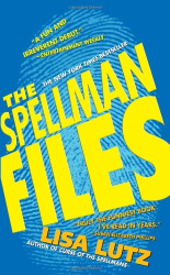 Lisa Lutz: The Spellman Files: A Novel (Izzy Spellman Mysteries)