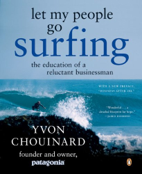 Yvon Chouinard: Let My People Go Surfing: The Education of a Reluctant Businessman