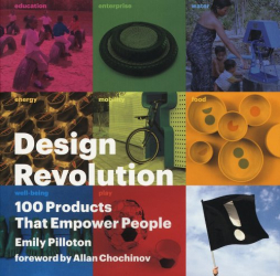 Emily Pilloton: Design Revolution: 100 Products That Empower People