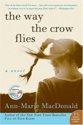 Ann-Marie MacDonald: The Way the Crow Flies : A Novel
