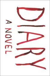 Chuck Palahniuk: Diary: A Novel