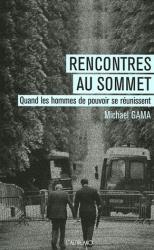 Michael Gama: Rencontres au sommet : Quand les hommes de pouvoir se réunissent