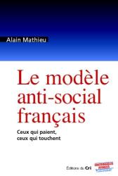 Alain Mathieu: Le Modèle anti-social français