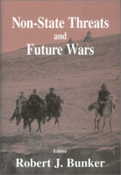 Robert J. Bunker: Non-State Threats and Future Wars