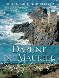 Daphne Du Maurier: Vanishing Cornwall