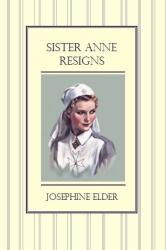 Josephine Elder: Sister Anne Resigns