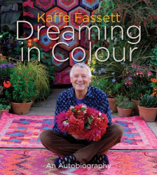 Kaffe Fassett: Dreaming in Colour: An Autobiography