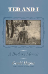 Gerald Hughes: Ted and I: A Brother's Memoir