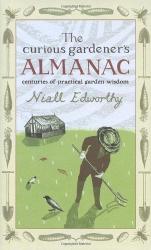 Niall Edworthy: The Curious Gardener's Almanac: Centuries Of Practical Garden Wisdom