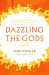 Tom Vowler: Dazzling the Gods: Stories