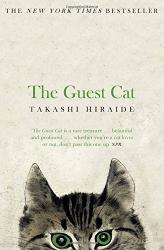 Takashi Hiraide: The Guest Cat