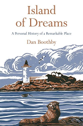 Dan Boothby: Island of Dreams: A Personal History of a Remarkable Place