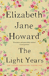 Elizabeth Jane Howard: The Light Years (Cazalet Chronicles)