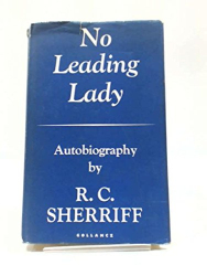 R. C. Sherriff: No Leading Lady