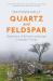 Matthew Kelly: Quartz and Feldspar: Dartmoor - A British Landscape in Modern Times